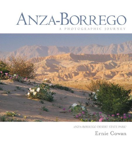 9780932653888: Anza-Borrego: A Photographic Journey (Adventures in the Natural History and Cultural Heritage of the Californias)