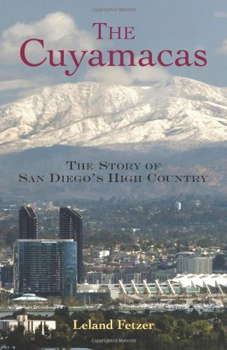 9780932653949: Cuyamacas Story of San Diego's High Country