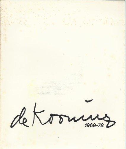 De Kooning, 1969-78 De Kooning, Willem