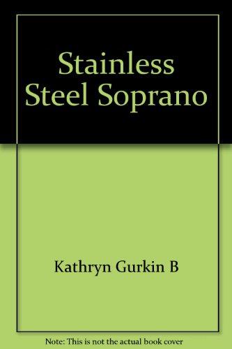 Stainless Steel Soprano: Kathryn Gurkin B