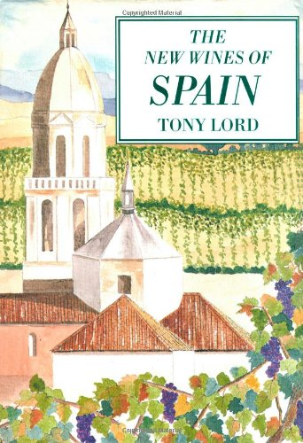 The New Wines of Spain: Lord, Tony