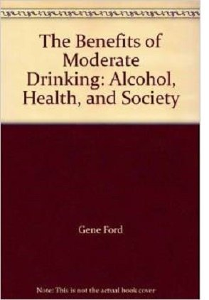 9780932664600: The Benefits of Moderate Drinking: Alcohol, Health, and Society