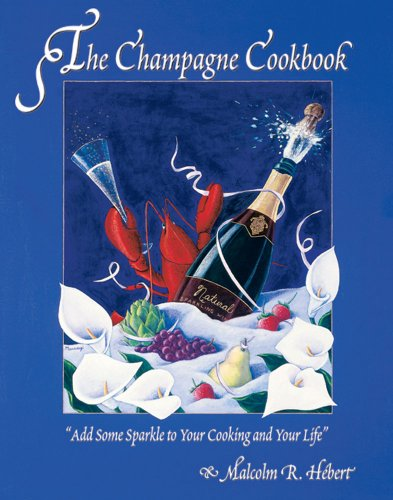 9780932664655: Champagne Cookbook: Add Some Sparkle to Your Cooking and Your Life