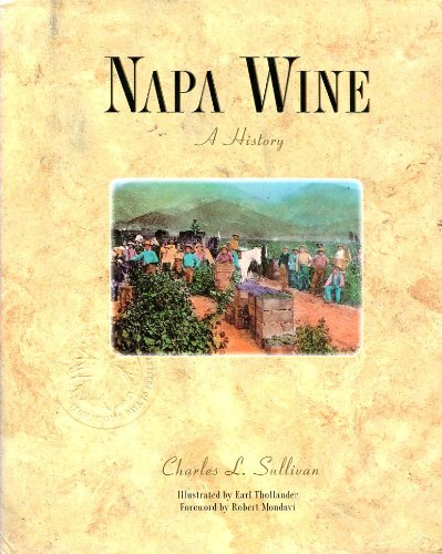 9780932664709: Napa Wine: A History from Mission Days to Present