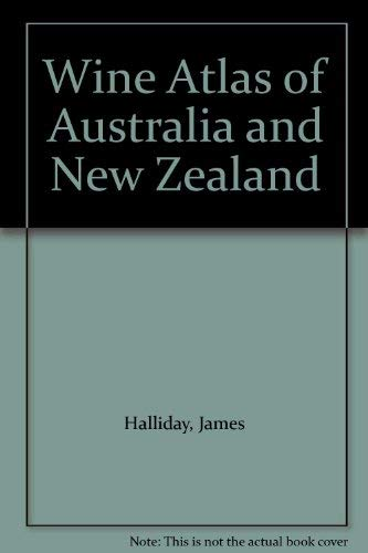 Wine Atlas of Australia and New Zealand: Halliday, James