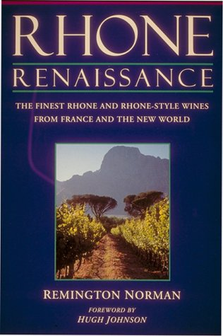 9780932664952: Rhone Renaissance: The Finest Rhone and Rhone Style Wines from France and the New World