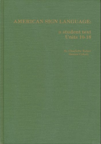 9780932666123: American Sign Language: A Student Text, Units 19-27