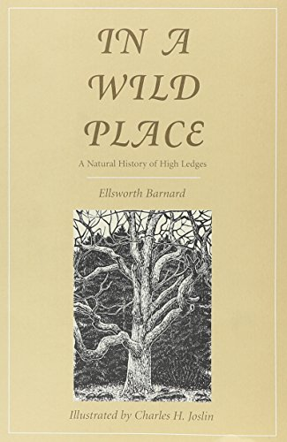 9780932691224: In a Wild Place: A Natural History of High Ledges (Massachusetts Audubon Society)
