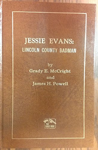 Jessie Evans, Lincoln County Badman: McCright, Grady E. & Powell, James H.