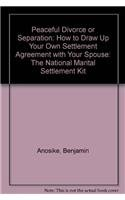 9780932704436: Peaceful Divorce or Separation: How to Draw Up Your Own Settlement Agreement With Your Spouse : The National Marital Settlement Kit