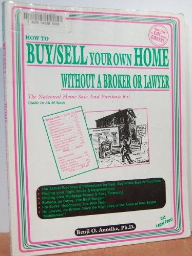 9780932704504: How to Buy/Sell Your Own Home Without a Broker or Lawyer: The National Home Sale and Purchase Kit : Usable in All 50 States
