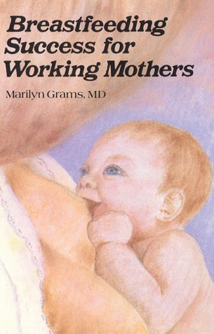 9780932707147: Breastfeeding Success for Working Mothers