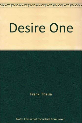 Desire One 1. Signed by the author.: Frank, Thaisa