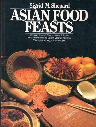 Asian Food Feast: Shepard, Sigrid M.