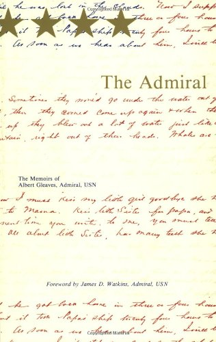 9780932727022: The Admiral: The Memoirs of Albert Gleaves, Admiral, Usn
