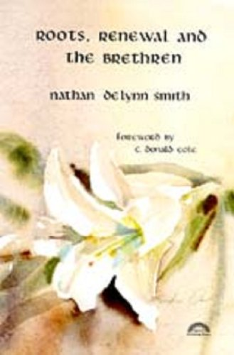 Roots, Renewal, and the Brethren: Nathan Delynn Smith