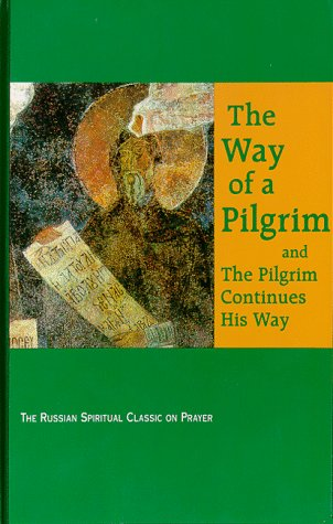 9780932727268: The Way of a Pilgrim and the Pilgrim Continues His Way