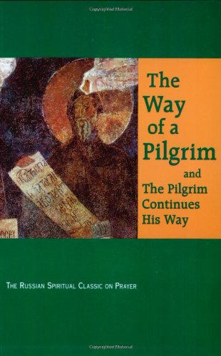 9780932727305: The Way of a Pilgrim: and The Pilgrim Continues His Way