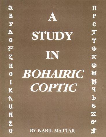 9780932727411: A Study in Bohairic Coptic