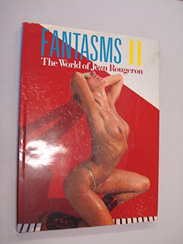 9780932733054: FANTASMS II: THE WORLD OF JEAN ROUGERON.