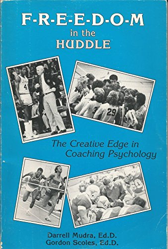 9780932741059: Freedom in the Huddle: The Creative Edge in Coaching Psychology