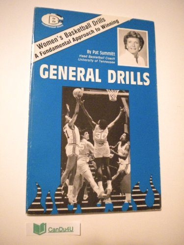 Women's Basketball Drills: General Drills (0932741576) by Pat Summitt