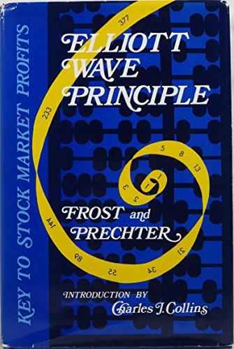 Elliott Wave Principle: Key to Stock Market: Frost, A.J. &