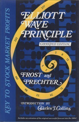 Elliot Wave Principle: 6th Expanded Edition, Key to Stock Market Profits
