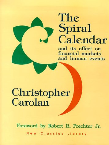 9780932750211: The Spiral Calendar and Its Effect on Financial Markets and Human Events