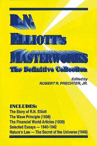 9780932750372: R.N. Elliott's Masterworks: The Definitive Collection