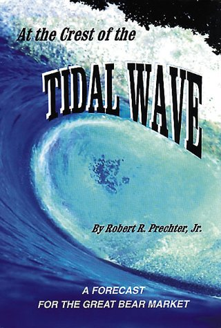 9780932750396: At the Crest of the Tidal Wave: A Forecast for the Great Bear Market