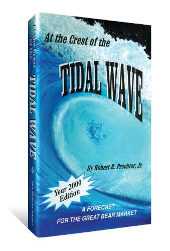 9780932750518: At the Crest of the Tidal Wave: A Forecast for the Great Bear Market