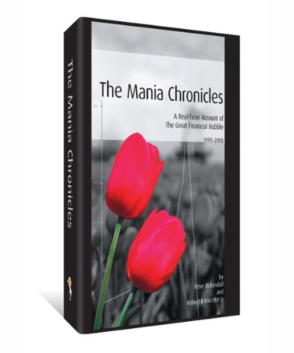 9780932750594: The Mania Chronicles : A Real-Time Account of the Great Financial Bubble (1995-2008)