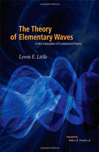 9780932750846: The Theory of Elementary Waves: A New Explanation of Fundamental Physics