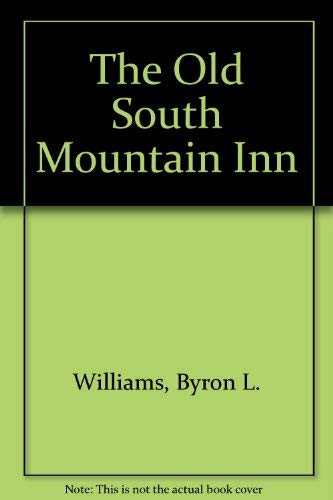 The Old South Mountain Inn: An Informal History