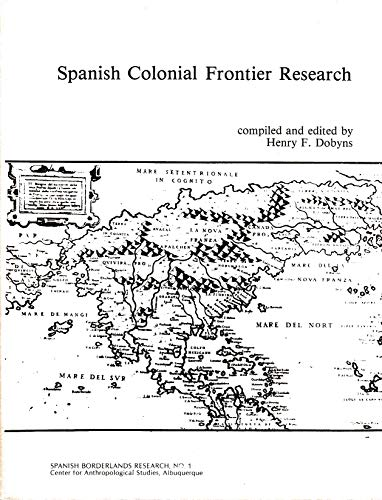9780932752055: Spanish Colonial Frontier Research (Spanish borderlands research)