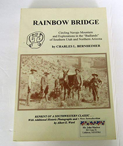 9780932752093: Rainbow Bridge: Circling Navajo Mountain and explorations in the