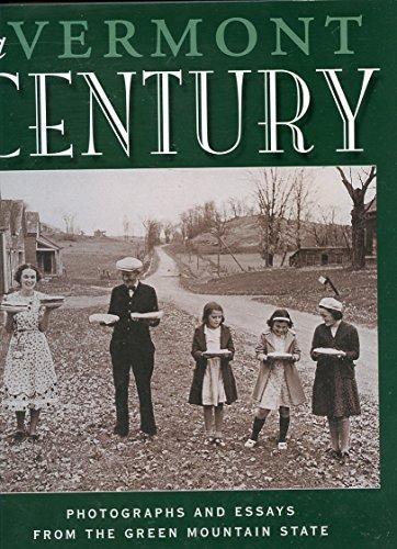 A Vermont Century : Photographs and Essays: Susteren, Dirk Van