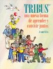 9780932762108: Tribus, una nueva forma de aprender y convivir juntos (Spanish Edition)