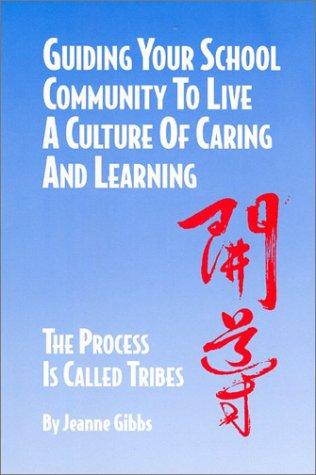 9780932762115: Guiding Your School Community to Live a Culture of Caring and Learning: The Process Is Called Tribes