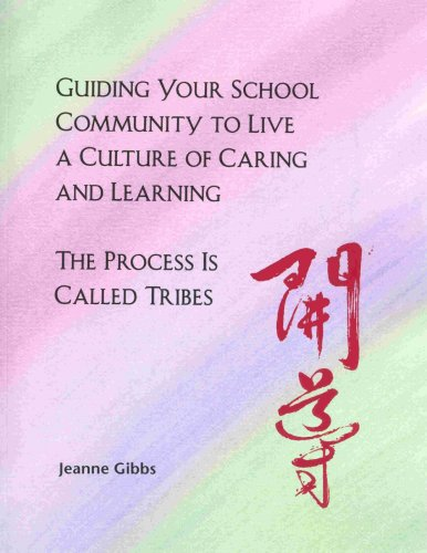 9780932762122: Guiding Your School Community to Live a Culture of Caring and Learning: The Process is Called Tribes
