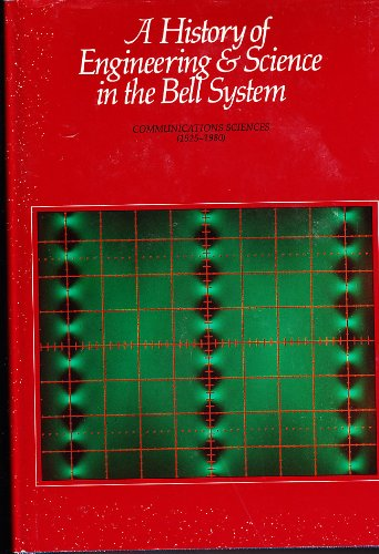 History Of Engineering & Science In The Bell Sys: S Millman