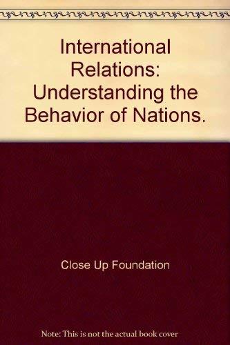9780932765208: International Relations: Understanding the Behavior of Nations.