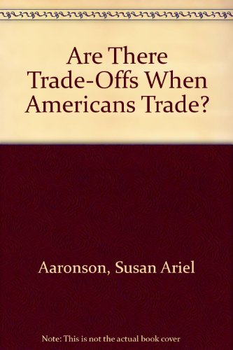 9780932765741: Are There Trade-Offs When Americans Trade?