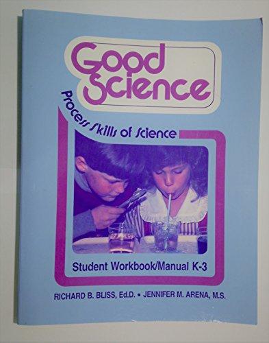 9780932766274: Good science workbook/manual K-3