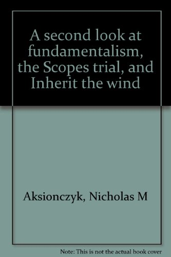 9780932766519: A Second Look at Fundamentalism, the Scopes Trial, and Inherit the Wind