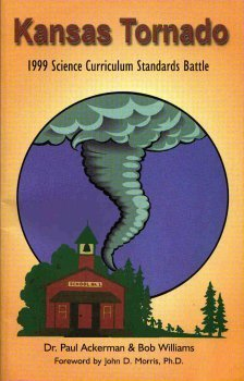 Kansas Tornado: The 1999 Science Curriculum Standards Battle (9780932766601) by Paul Ackerman; Bob Williams