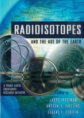 9780932766625: Radioisotopes and the Age of the Earth: Creationist Research