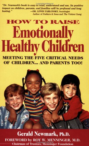 How To Raise Emotionally Healthy Children: Meeting: Gerald Newmark Ph.D.