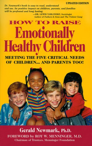 9780932767165: How To Raise Emotionally Healthy Children: Meeting the Five Critical Needs of Children and Parents Too! Updated Edition Audiobook 4 CD's